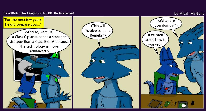 1046. The Origin of Jix 08: Be prepared