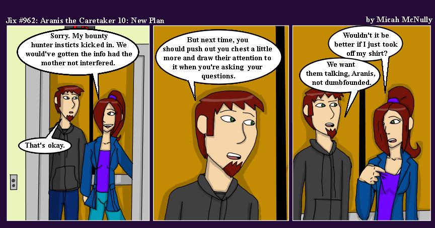 962. Aranis the Caretaker 10: New Plan